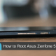 How to Root Asus Zenfone 5