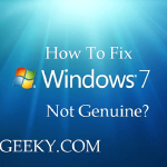 How to fix Windows 7 not genuine? (100% Solved)
